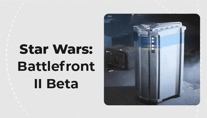 Star Wars: Battlefront II Beta