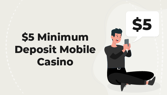 $5 minimum deposit mobile casino