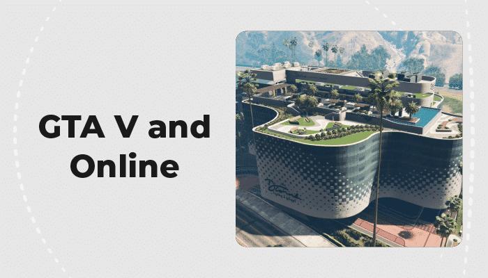 GTA V and Online
