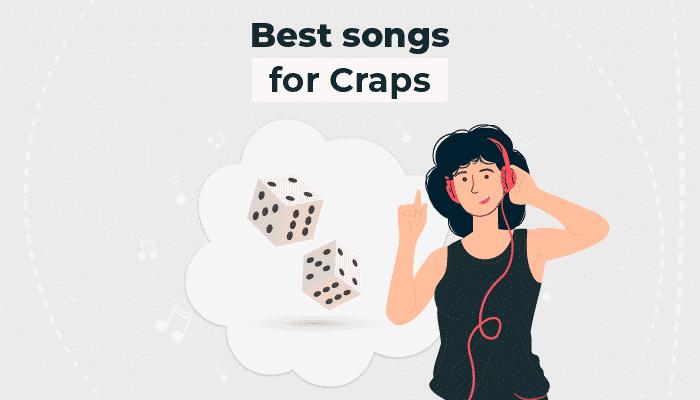Best songs for Craps