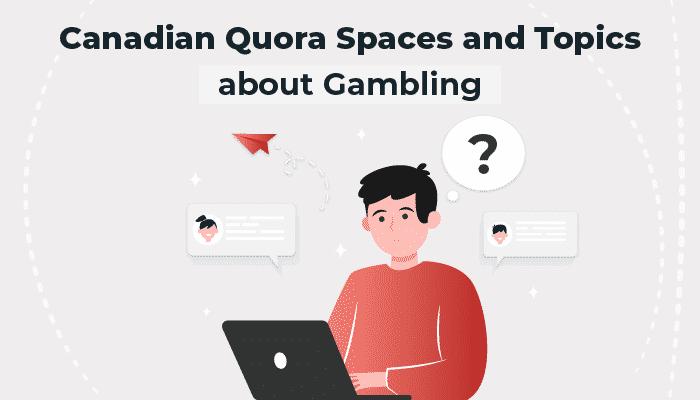 Canadian Quora Gambling