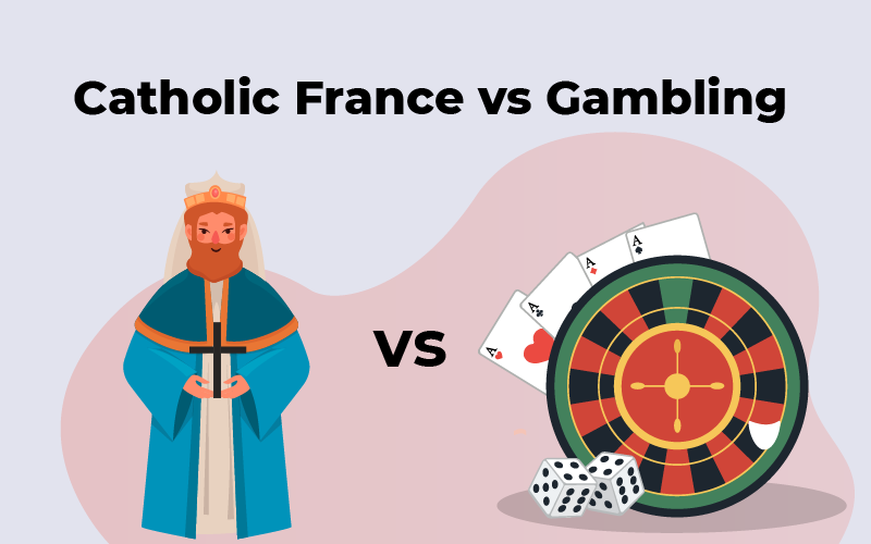Catholic France vs Gambling