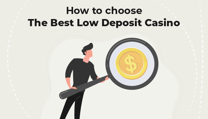 How to choose the best low deposit casino