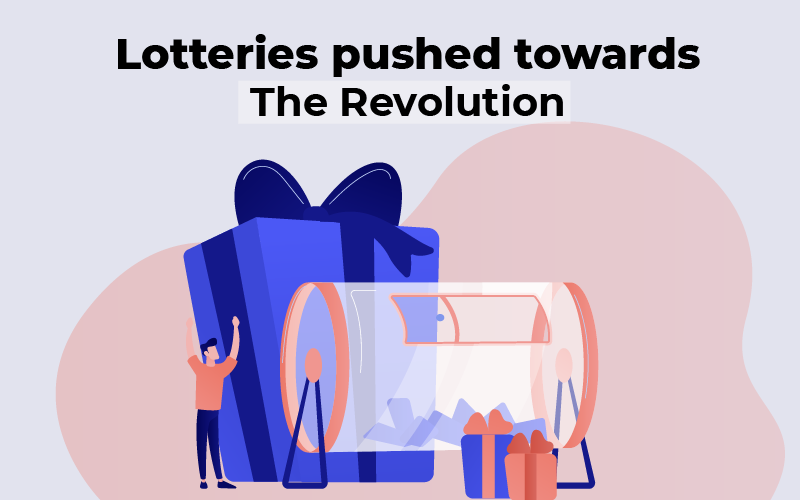 Lotteries pushed towards the Revolution