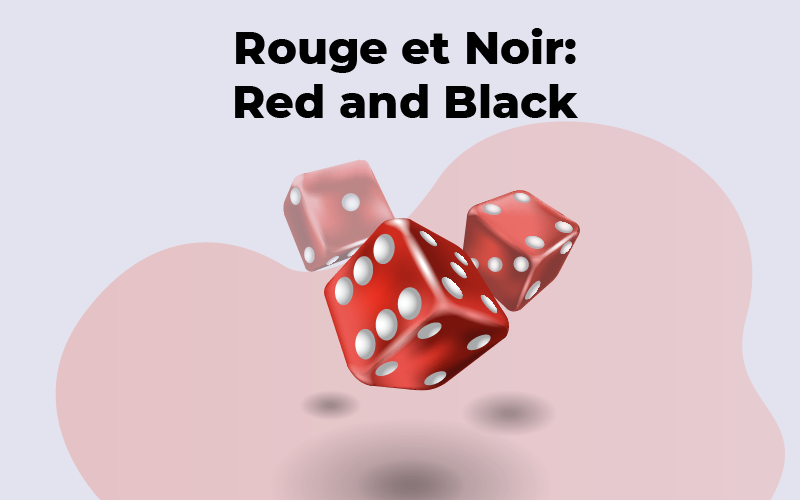 Rouge et Noir: Red and Black