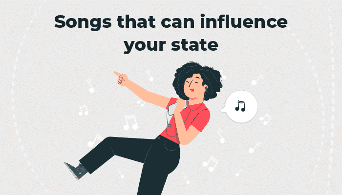 Songs that can influence your state