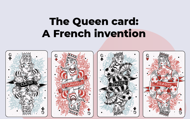 The Queen card: A French invention