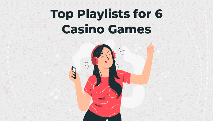 Top Playlists for 6 casino games