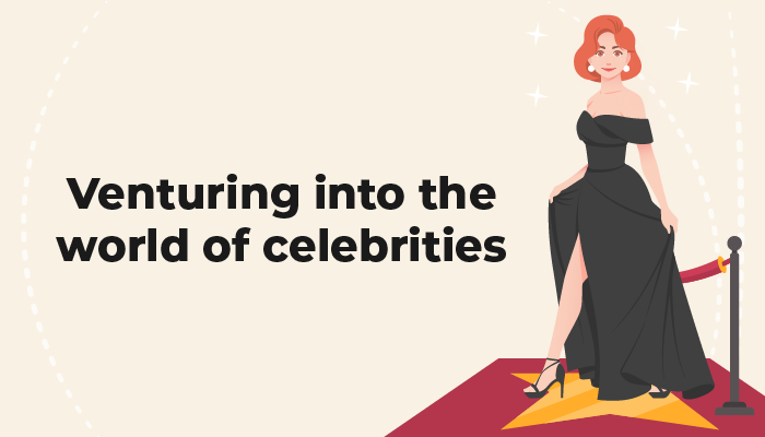 Venturing into the world of celebrities