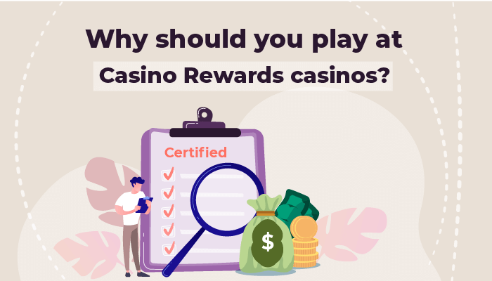 Why should you play at Casino Rewards casinos