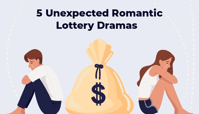Unexpected romantic lottery dramas