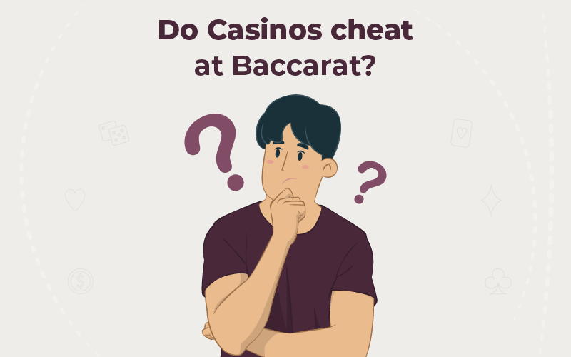 Do Casinos cheat at Baccarat