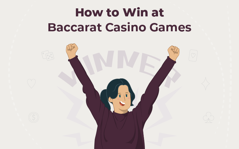 How to Win at Baccarat Casino Games