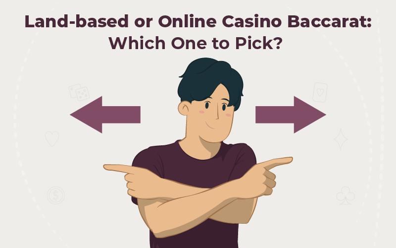 Land-based or Online Casino Baccarat