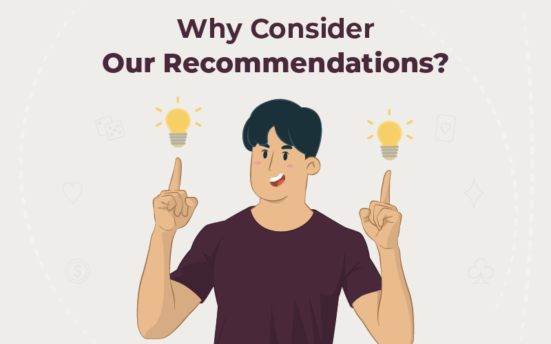 Why Consider Our Recommendations