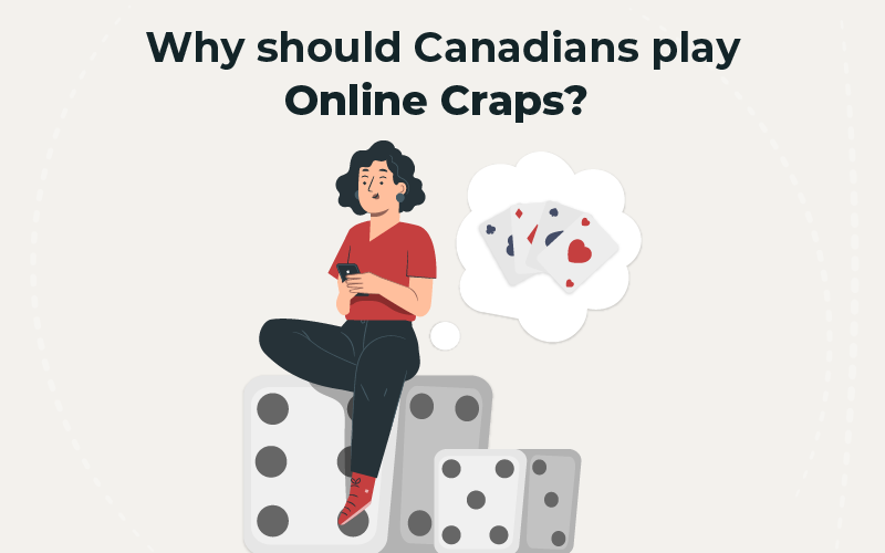Why should Canadians play online Craps