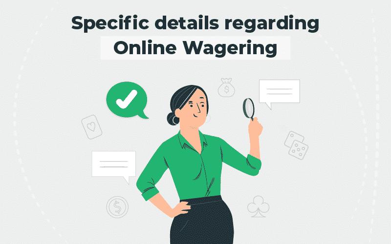 details regarding online wagering