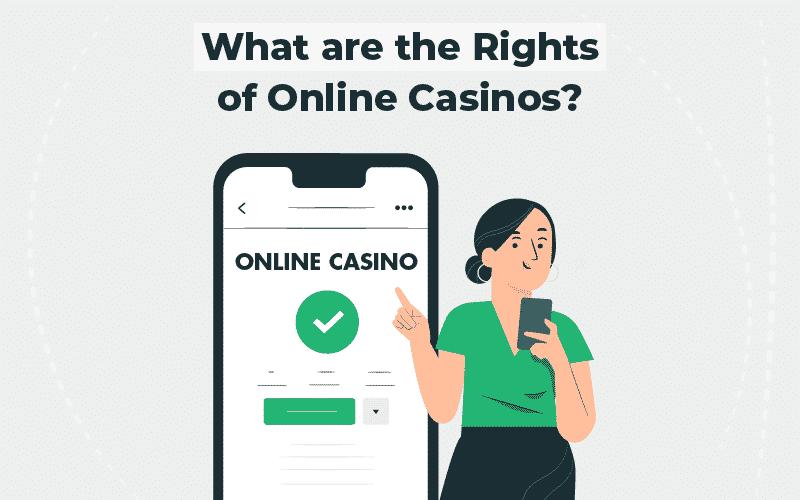 rights of online casinos