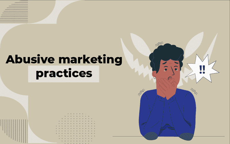 Abusive Marketing practices