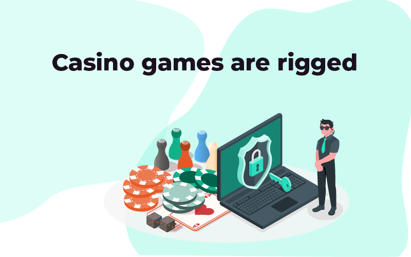 Casino games are rigged