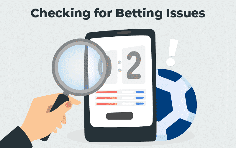 Checking for Betting Issues