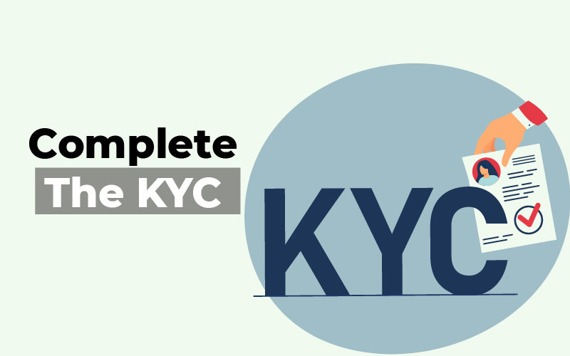 Complete the KYC