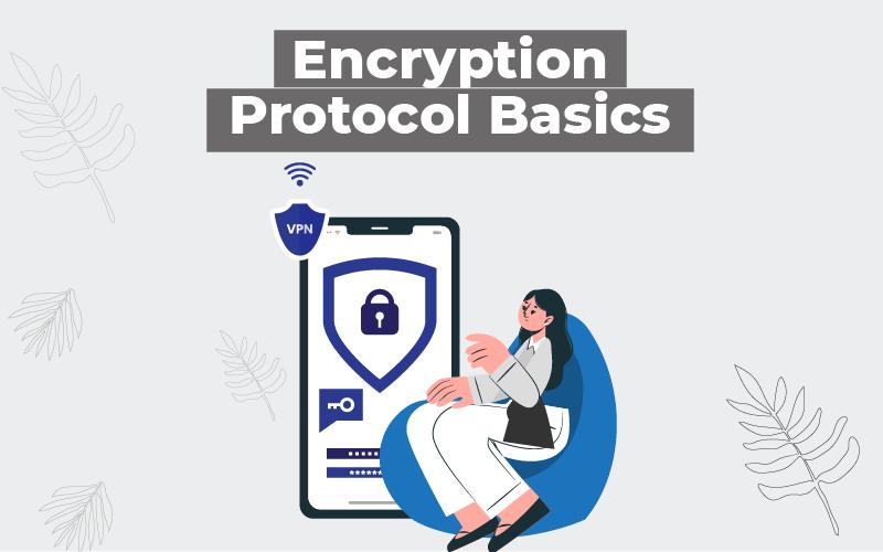 Encryption Protocol Basics