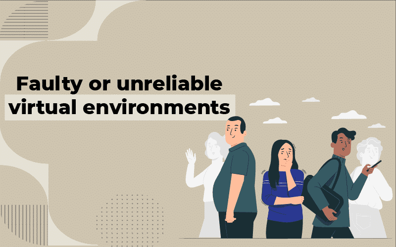 Faulty virtual environments