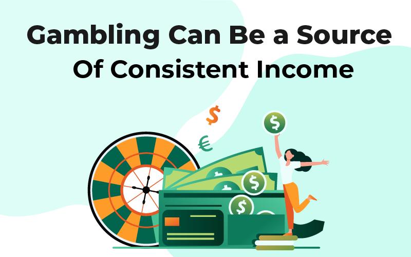 Gambling source of income