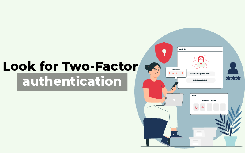 Look for two-factor authentication