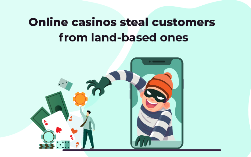 Online casinos steal customers from land-based