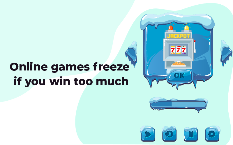 Online games freeze if you win