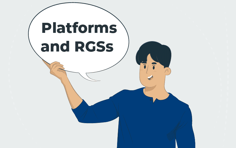 Platforms and RGSs