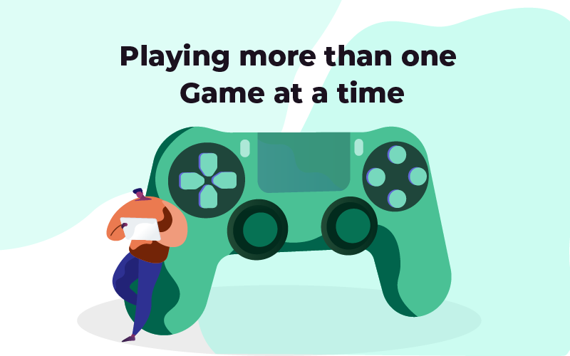 Playing more than one game at a time