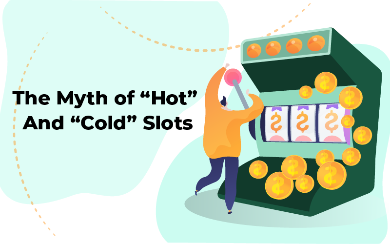 The Myth of Hot and Cold Slots