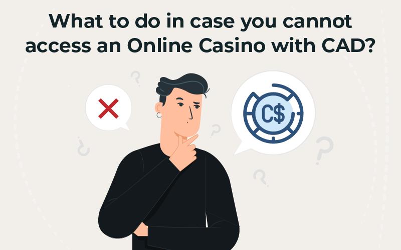 Online Casinos do no accept CAD