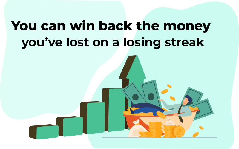 You can win back the money you've lost