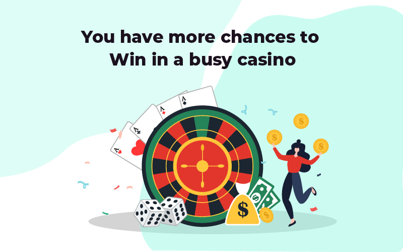 More changes to win in a busy casino