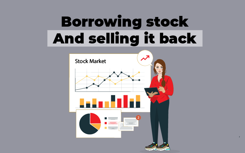 Borrowing stock and selling it back