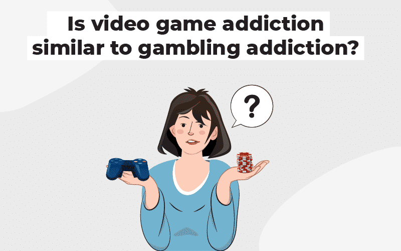 Video game addiction similar to gambling addiction
