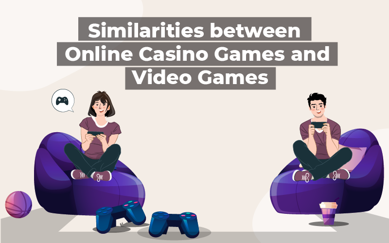 Similarities Between Online Casino Games and Video Games