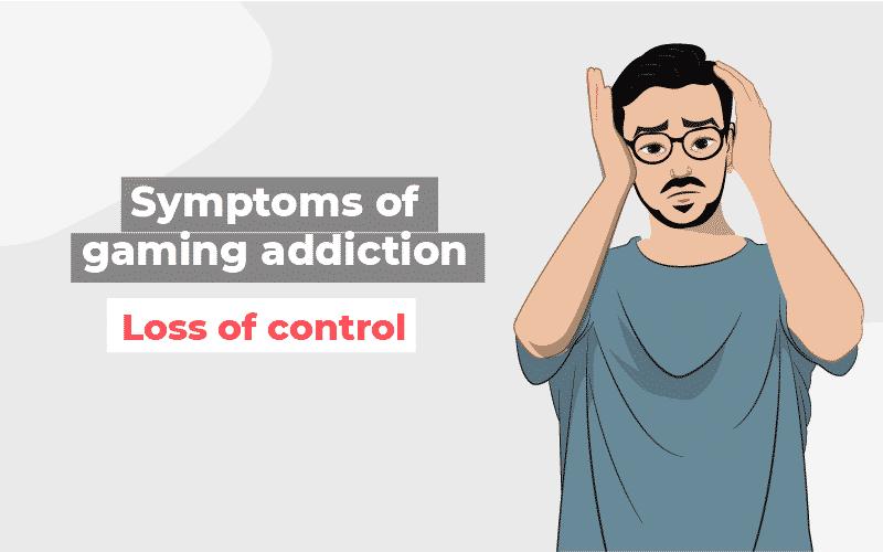 Gaming Addiction Loss of Control